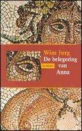 Wim Jurg: De belegering van Anna